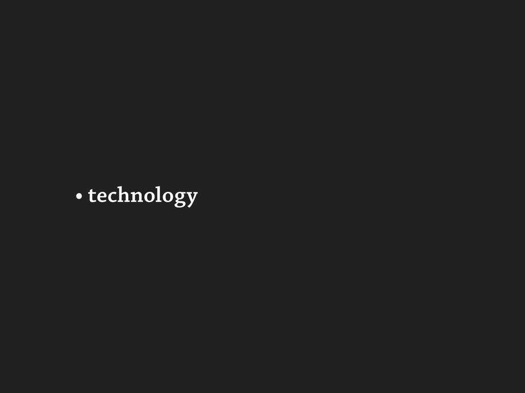 • technology