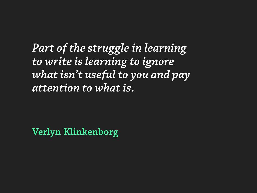 Part of the struggle in learning to write is le...