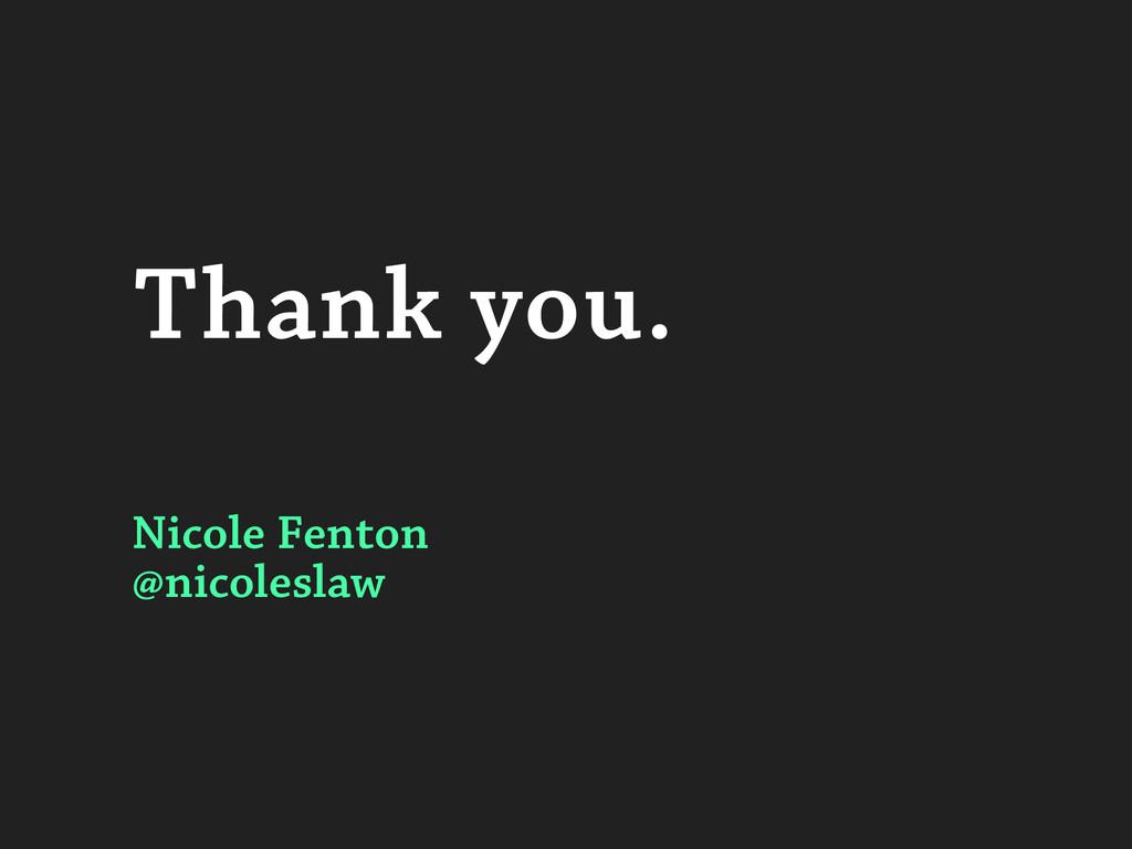 Thank you. Nicole Fenton @nicoleslaw