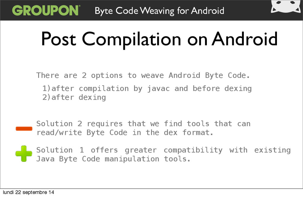 Byte Code Weaving for Android There are 2 optio...