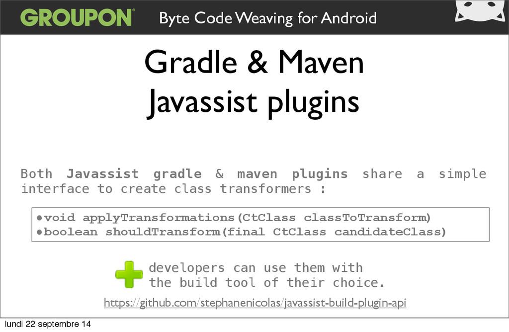 Gradle & Maven Javassist plugins Byte Code Weav...