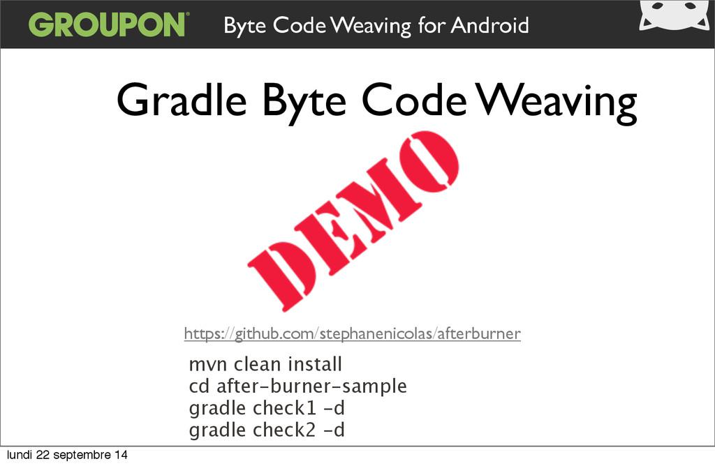 Byte Code Weaving for Android Gradle Byte Code ...