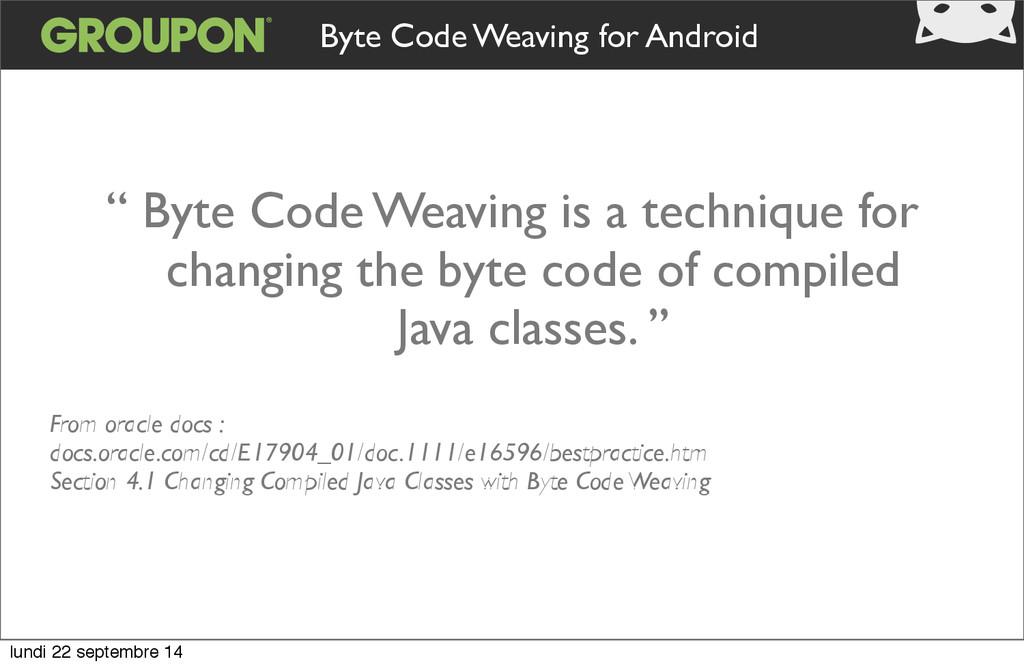 Byte Code Weaving for Android '' Byte Code Weav...