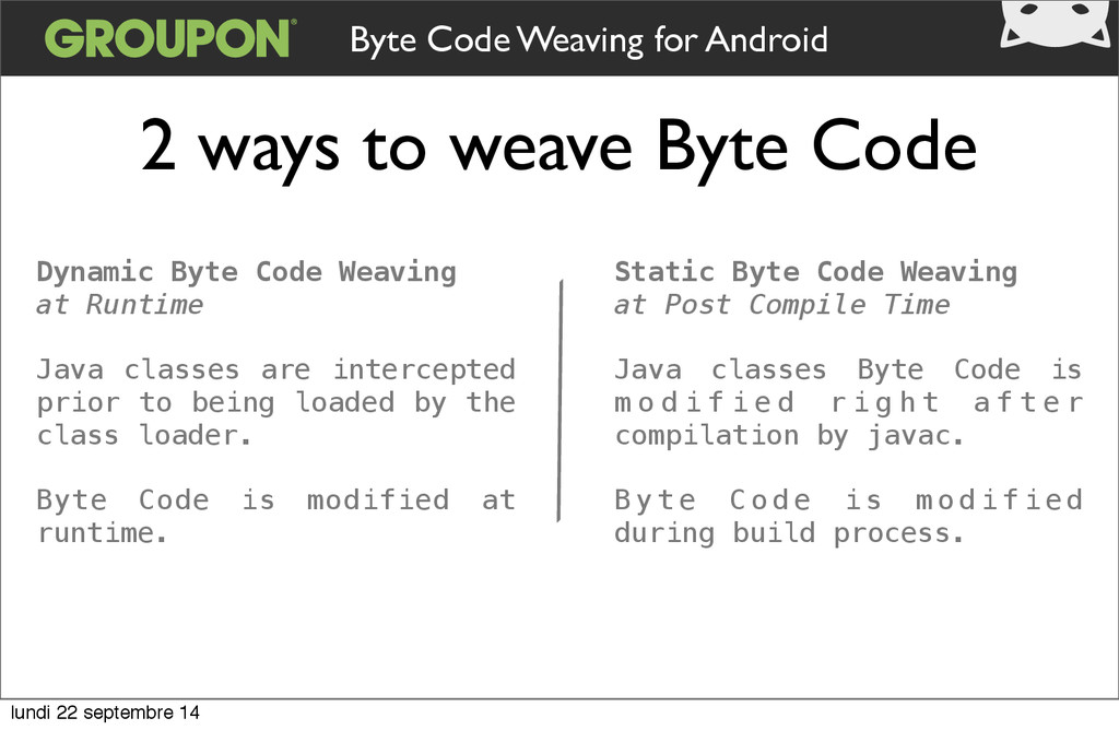 2 ways to weave Byte Code Byte Code Weaving for...