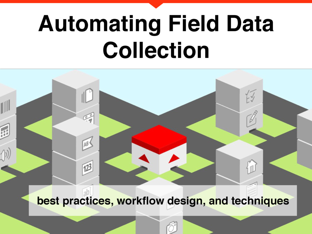 Automating Field Data Collection best practices...