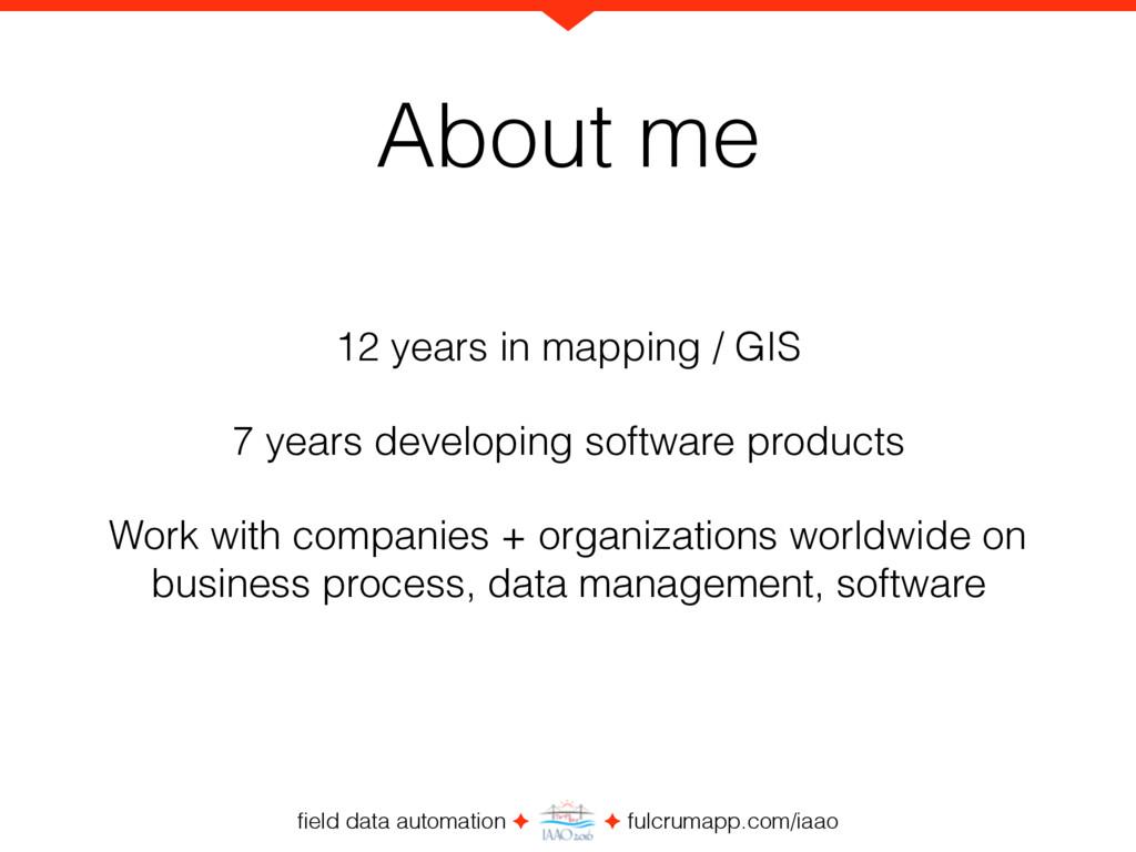field data automation ✦ ✦ fulcrumapp.com/iaao Ab...