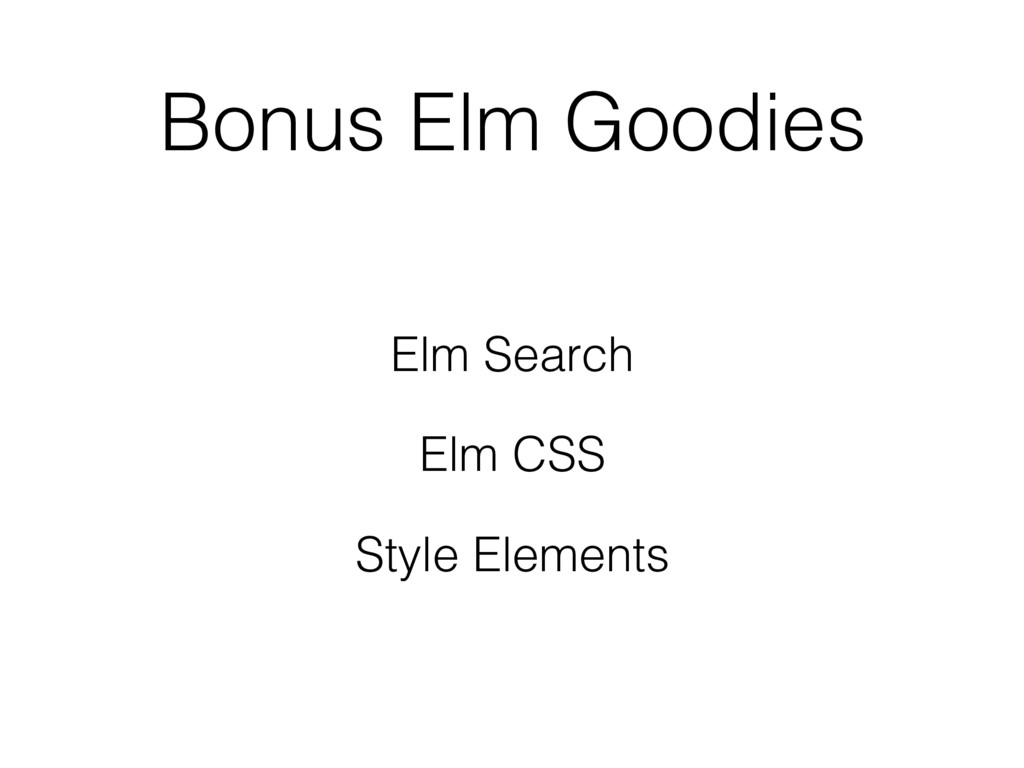 Bonus Elm Goodies Elm Search Elm CSS Style Elem...