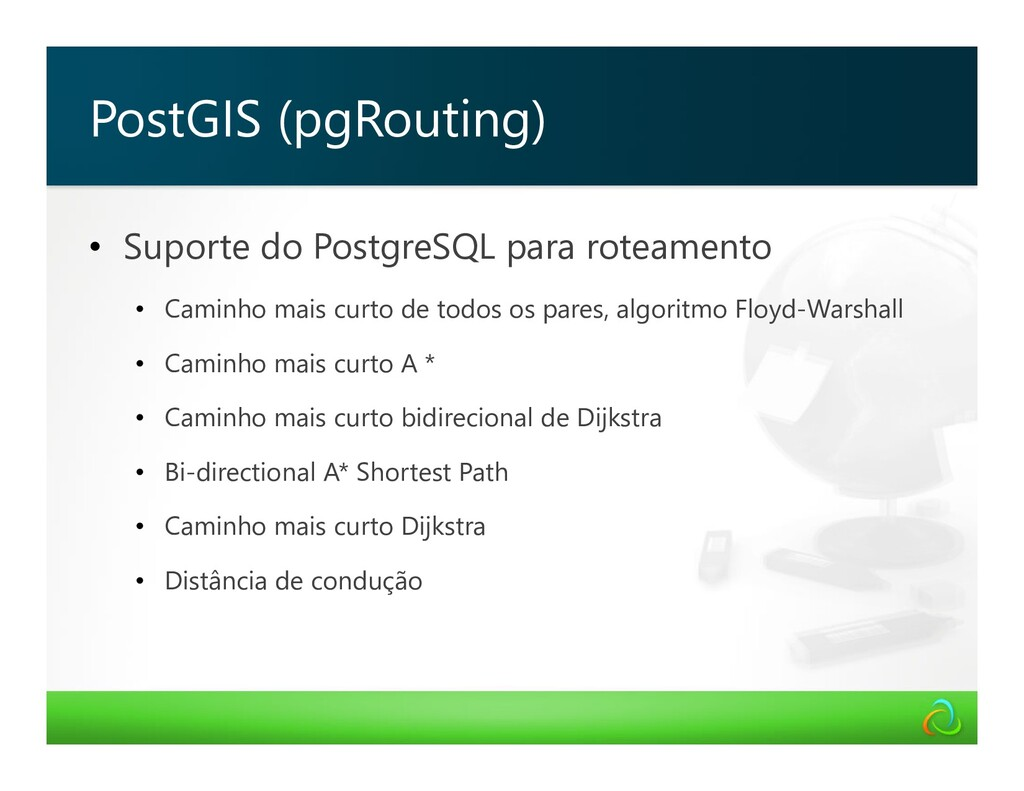 PostGIS (pgRouting) • Suporte do PostgreSQL par...