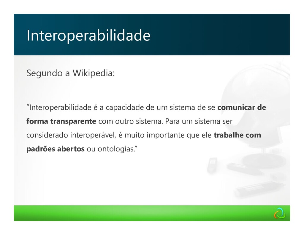 "Interoperabilidade Segundo a Wikipedia: ""Intero..."