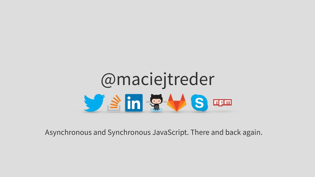 @maciejtreder Asynchronous and Synchronous Java...