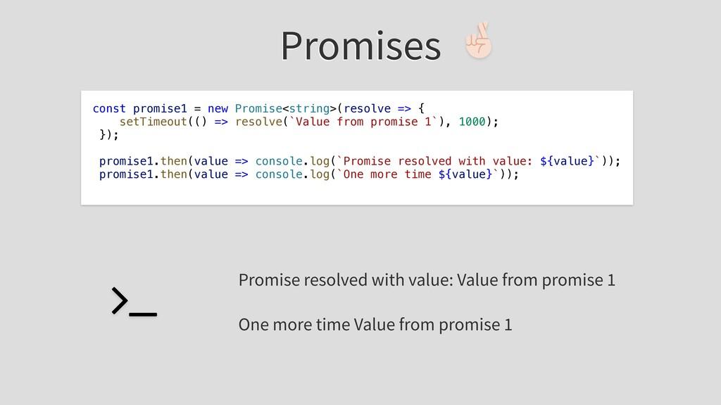 Promises const promise1 = new Promise<string>(r...
