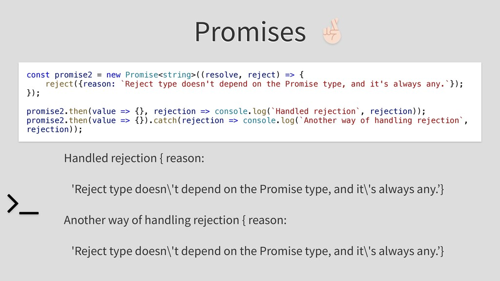 Promises const promise2 = new Promise<string>((...