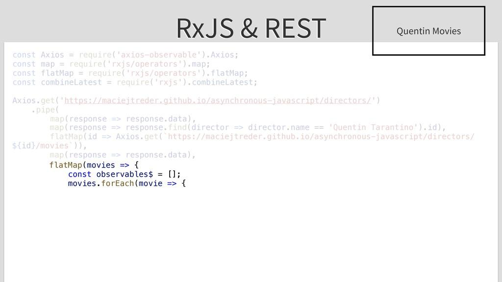 RxJS & REST const Axios = require('axios-observ...