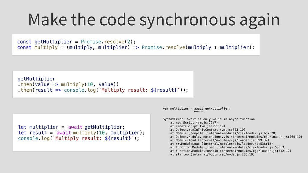 Make the code synchronous again const getMultip...