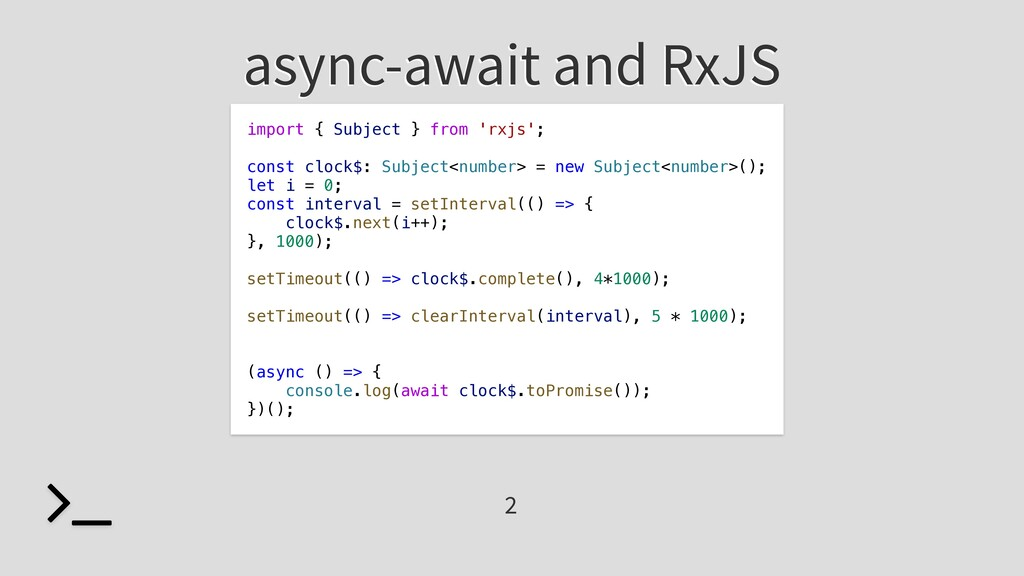 async-await and RxJS import { Subject } from 'r...
