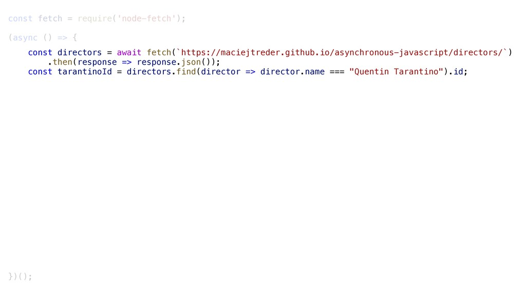 const fetch = require('node-fetch'); (async () ...