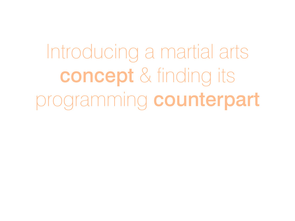 Introducing a martial arts concept & finding it...