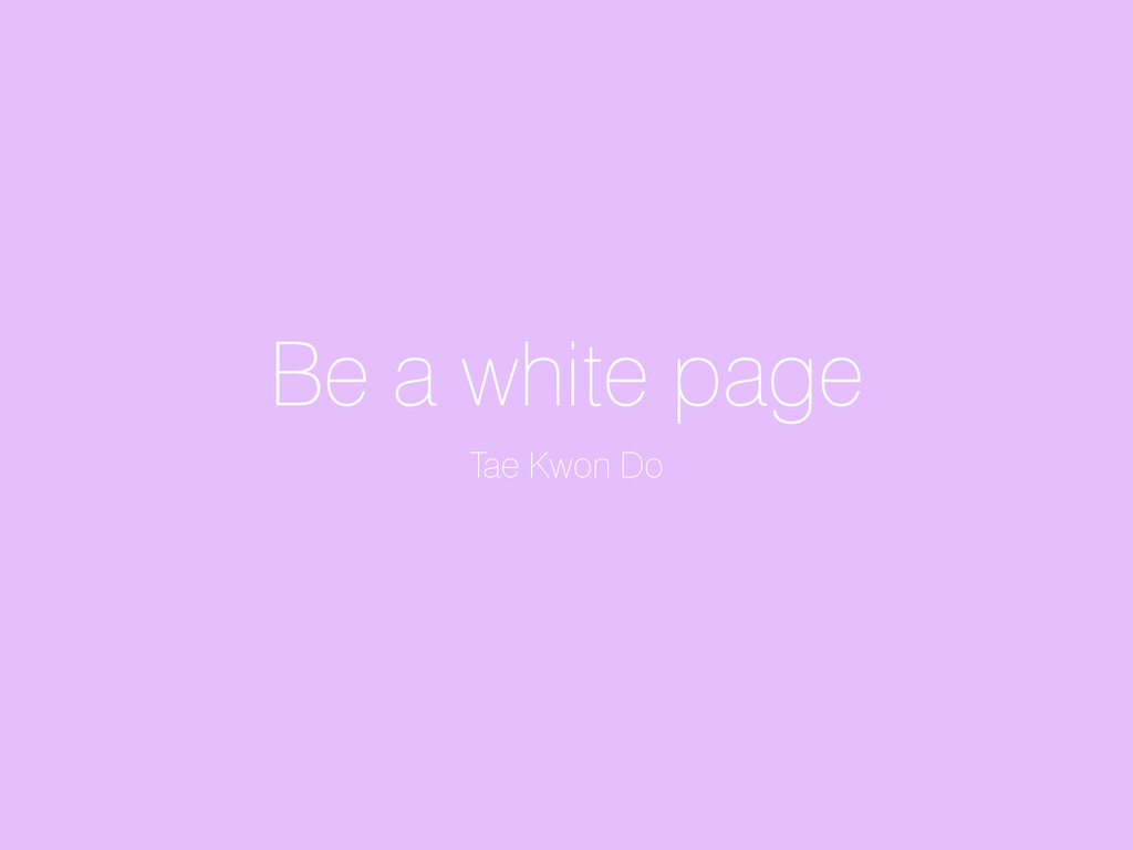 Be a white page Tae Kwon Do