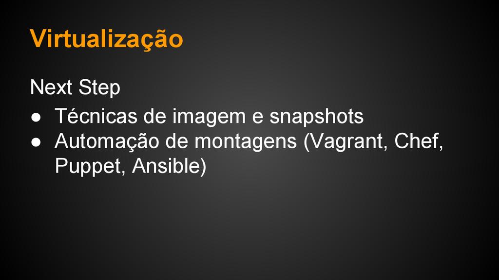 Virtualização Next Step ● Técnicas de imagem e ...