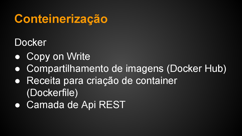 Docker ● Copy on Write ● Compartilhamento de im...