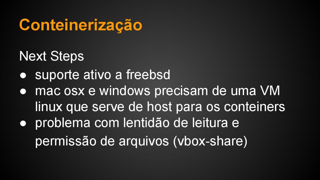 Next Steps ● suporte ativo a freebsd ● mac osx ...