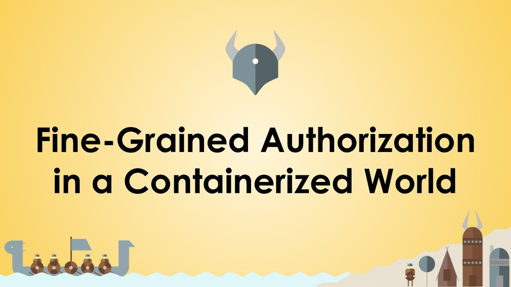 Fine-Grained Authorization in a Containerized W...