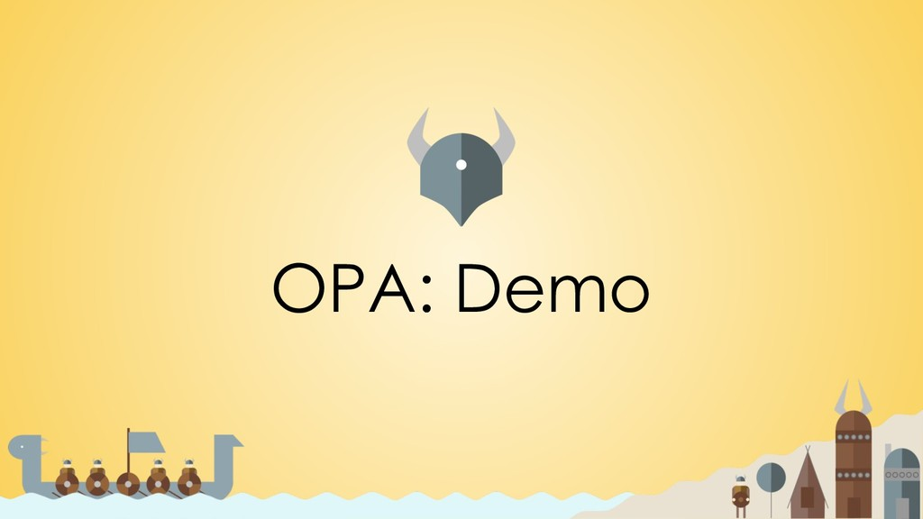 OPA: Demo