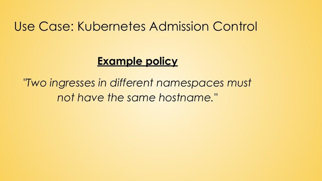 Use Case: Kubernetes Admission Control Example ...