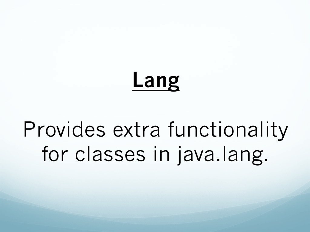 Lang Provides extra functionality for classes i...