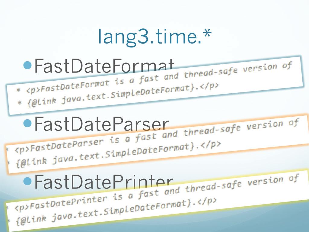 lang3.time.* —FastDateFormat —FastDatePar...