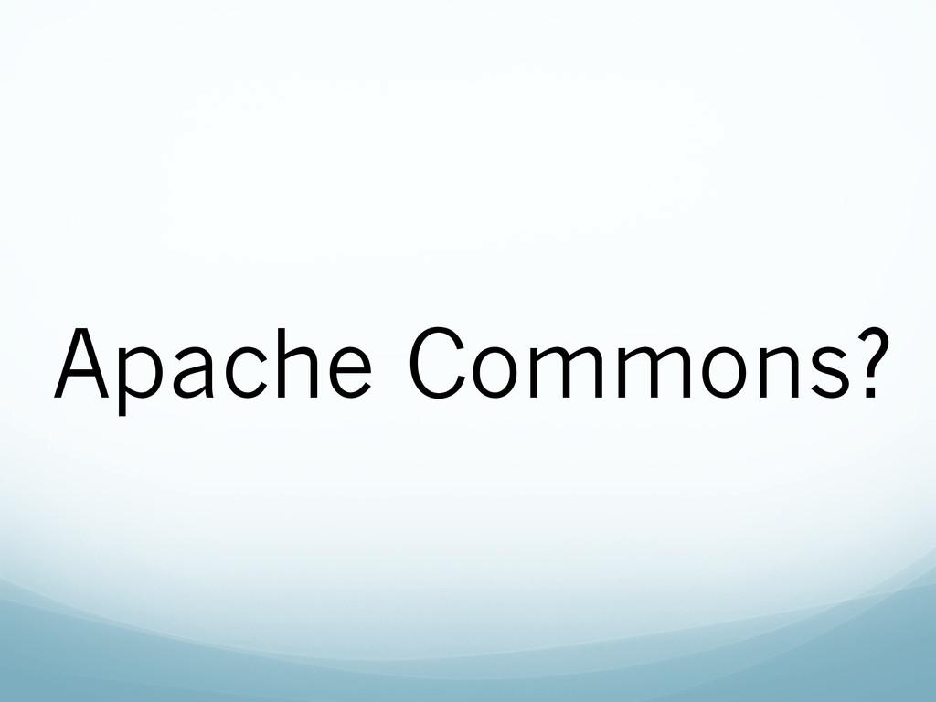 Apache Commons?