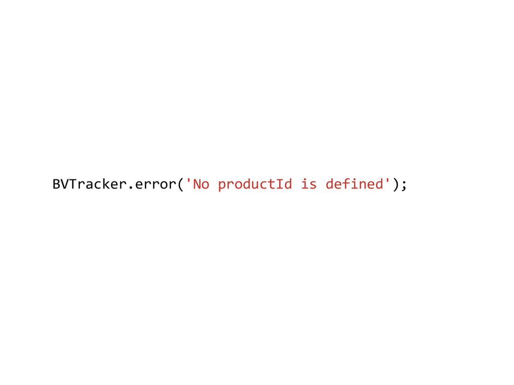 BVTracker.error('No productId is defin...