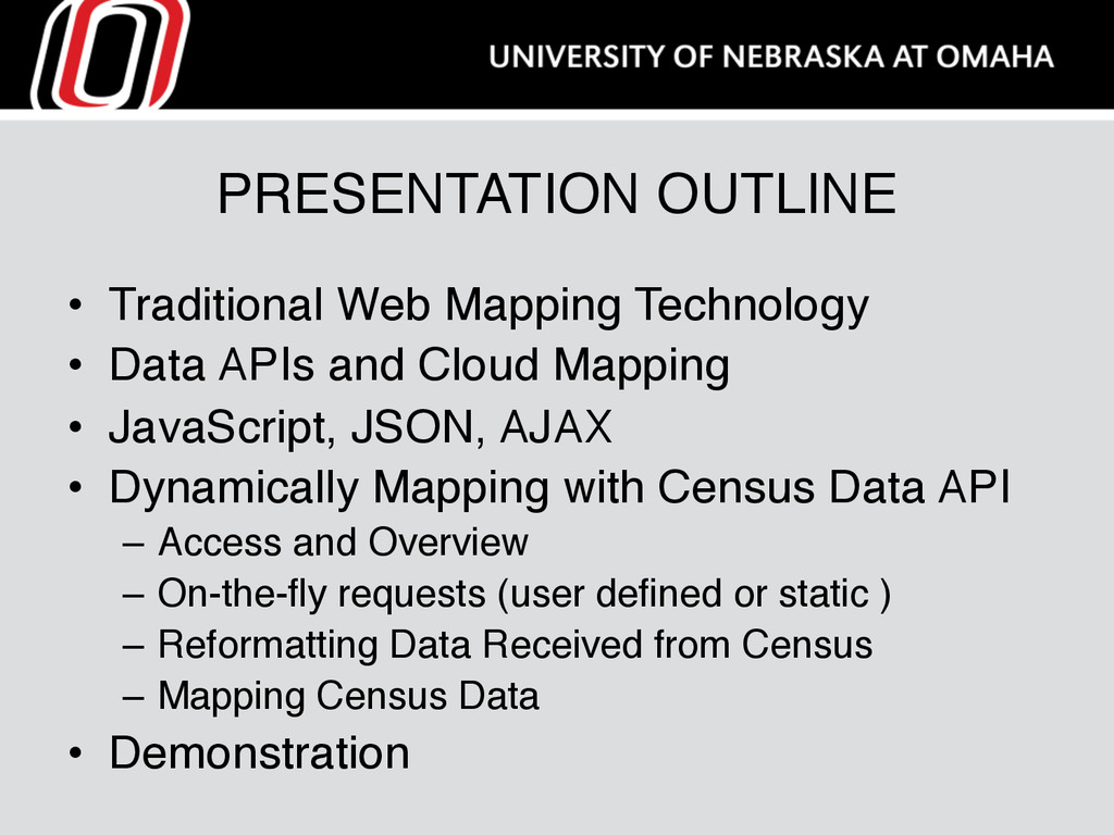 PRESENTATION OUTLINE • Traditional Web Mapping...