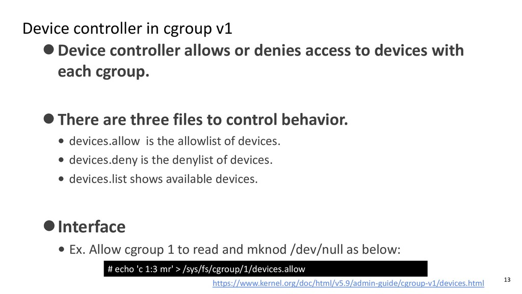 Device controller in cgroup v1 ⚫Device controll...