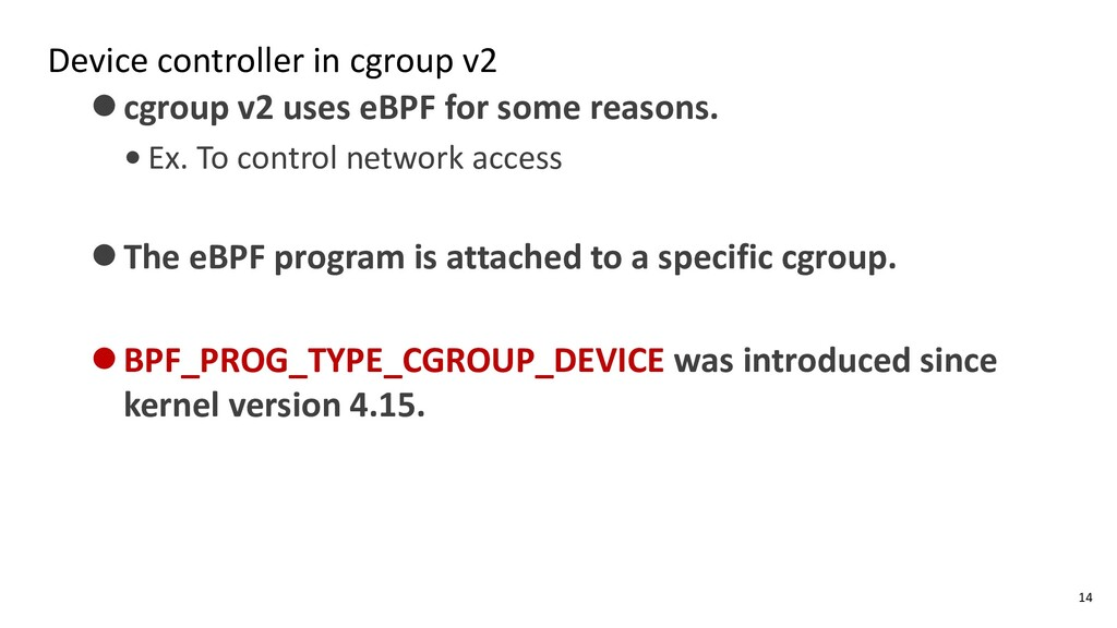 Device controller in cgroup v2 ⚫cgroup v2 uses ...