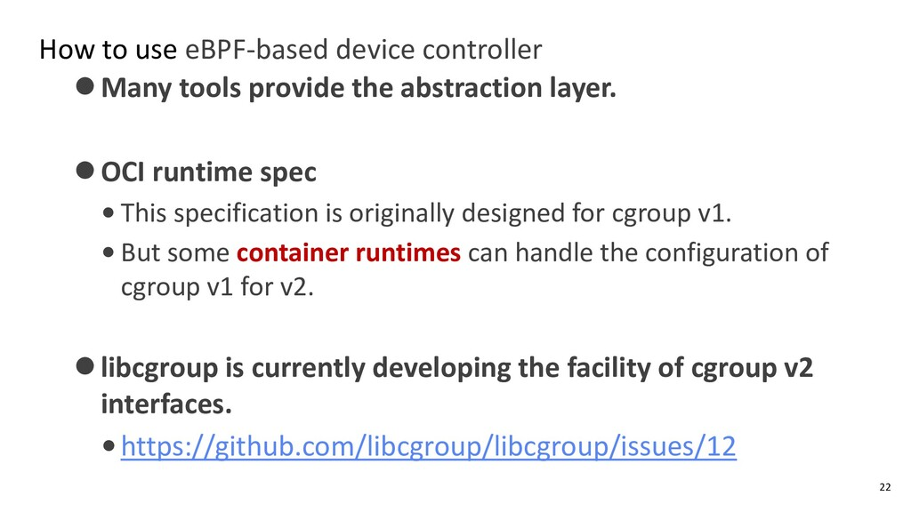 How to use eBPF-based device controller ⚫Many t...