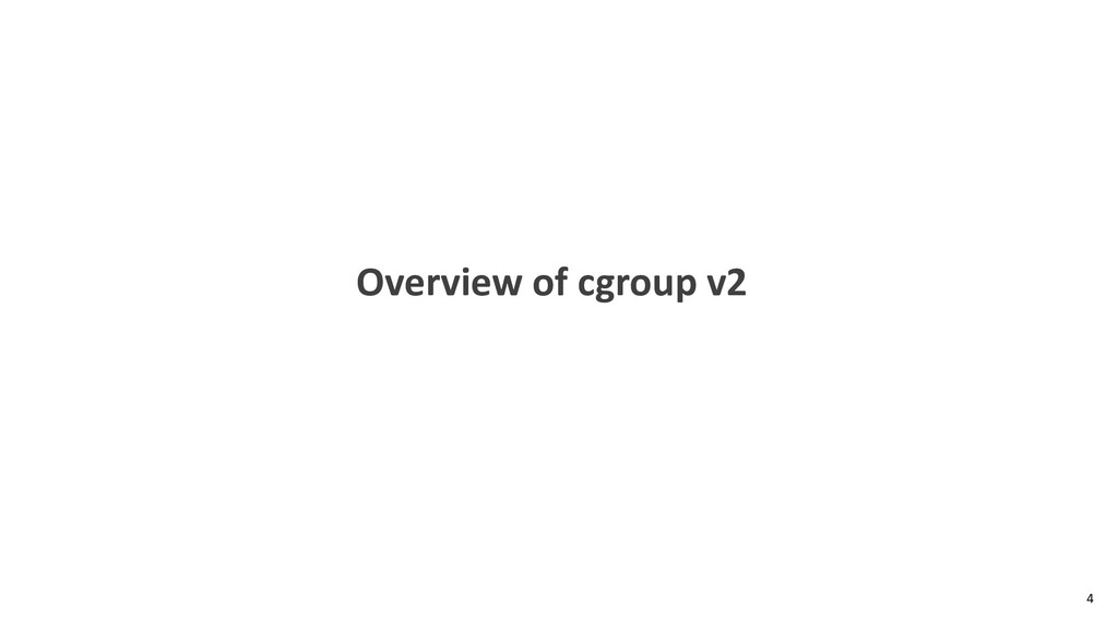 Overview of cgroup v2 4