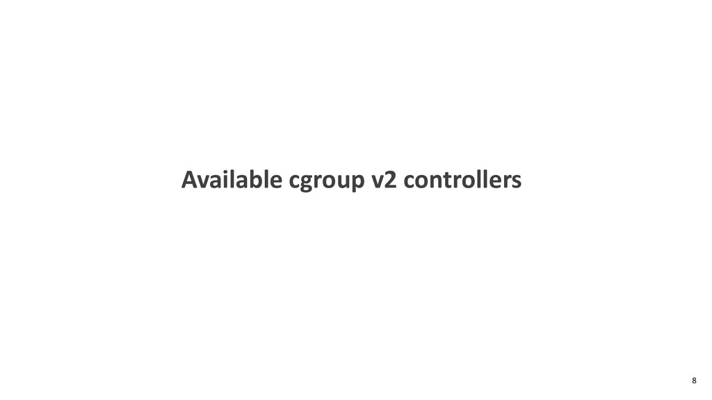 Available cgroup v2 controllers 8