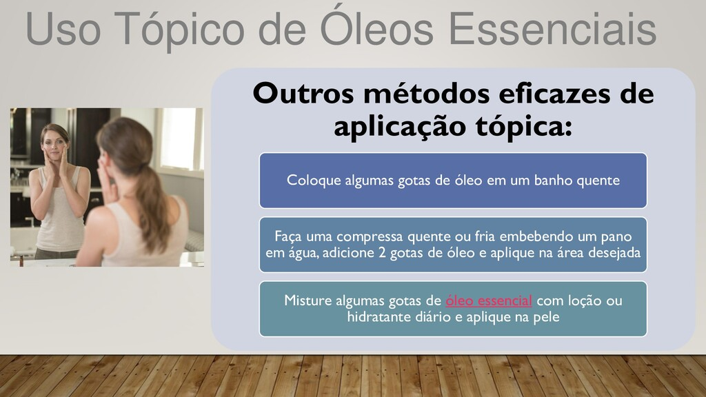 Uso Tópico de Óleos Essenciais Outros métodos e...
