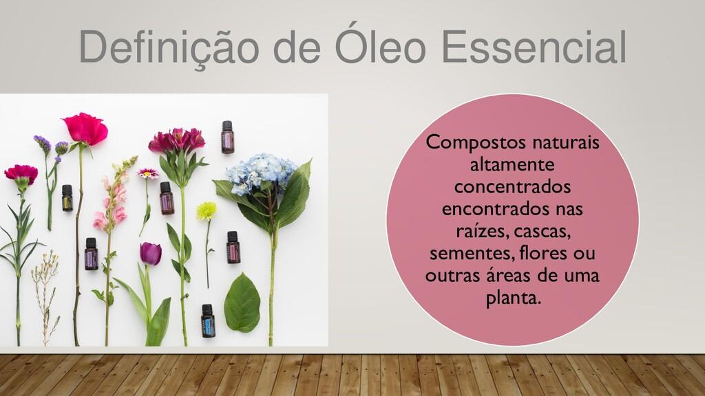 Definição de Óleo Essencial Compostos naturais ...