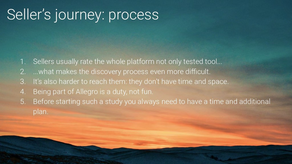 Seller's journey: process 1. Sellers usually ra...