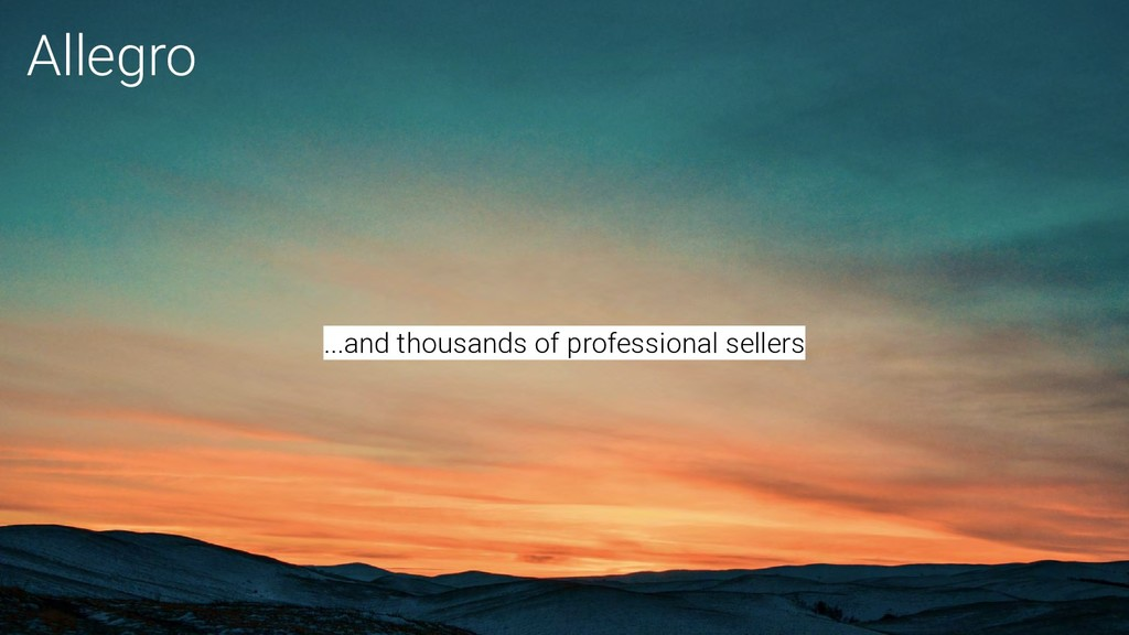 ...and thousands of professional sellers Allegro