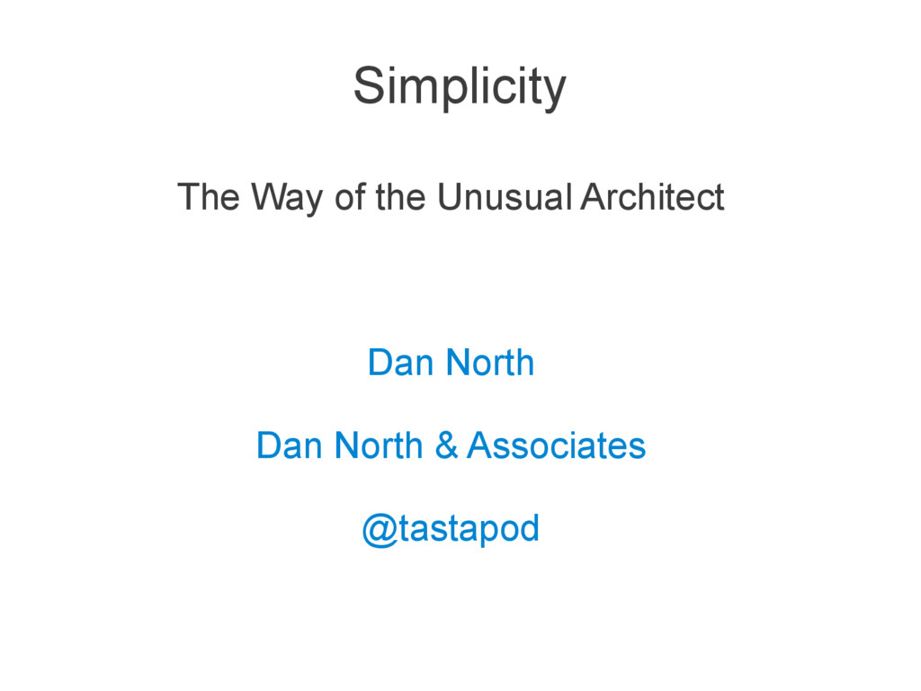Simplicity The Way of the Unusual Architect Dan...