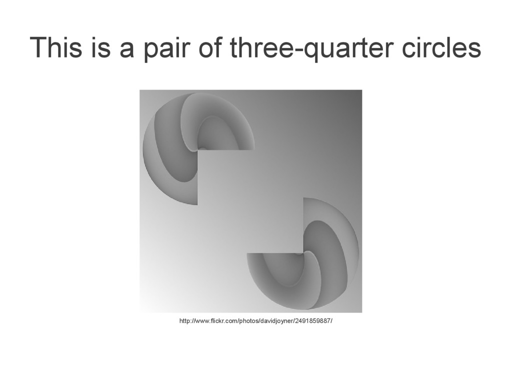 This is a pair of three-quarter circles http://...