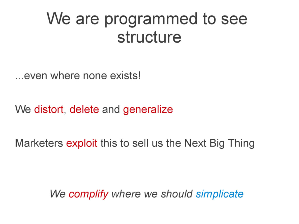 We are programmed to see structure ...even wher...