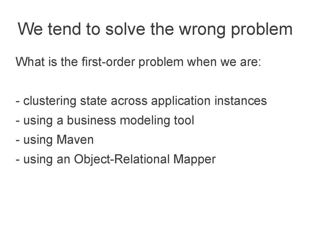 We tend to solve the wrong problem What is the ...