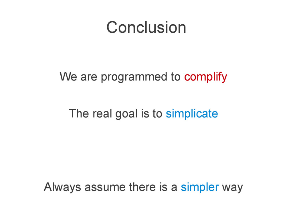 Conclusion We are programmed to complify The re...