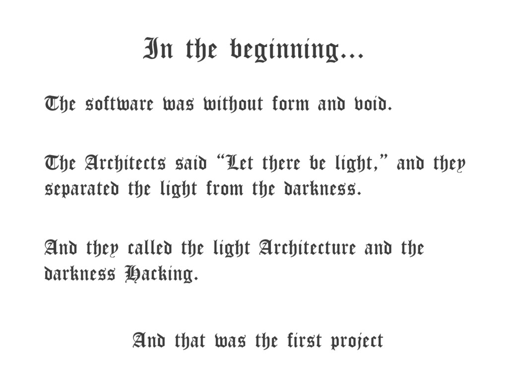 In the beginning... The software was without fo...