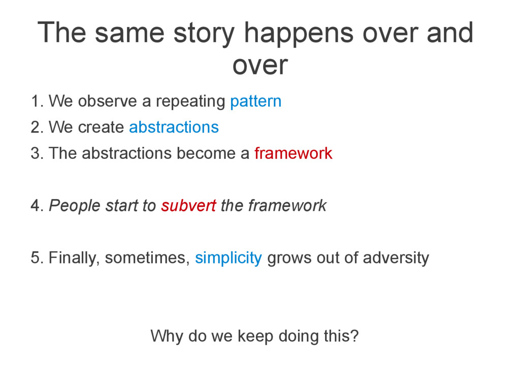The same story happens over and over 1. We obse...