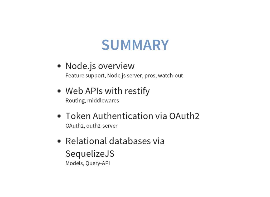SUMMARY Node.js overview Feature support, Node....